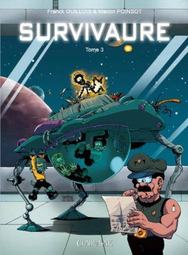 Survivaure, Tome 3 :