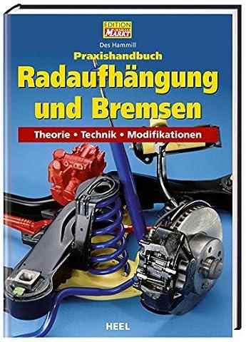 Praxishandbuch Radaufhängung und Bremsen: Theorie - Technik -