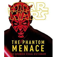 Star Wars Episode I The Phantom Menace The Expanded Visual Dictionary (Dk Lucas)