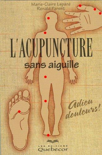 L'acupuncture sans aiguille : Adieu douleurs !