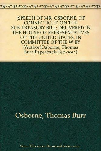 -speech-of-mr-osborne-of-connecticut-on-the-sub-treasury-bill-delivered-in-the-house-of-representati