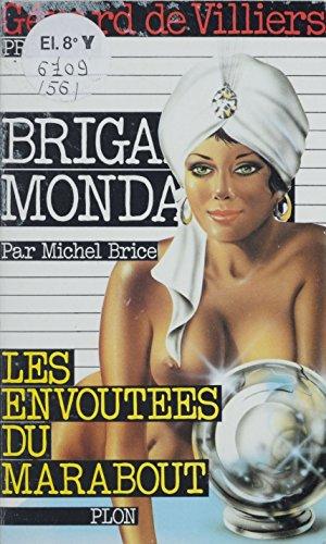 Les envoûtées du marabout (Brigade Mondaine) par Michel Brice
