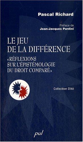 Le jeu de la différence :Réflexions sur l'épistémologie du droit comparé