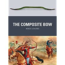 The Composite Bow (Weapon, Band 43)
