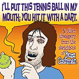 Ill Put This Tennis Ball In My Mouth; You Hit It With A Dart