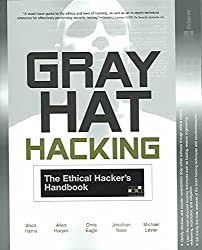 [(Gray Hat Hacking : The Ethical Hacker's Handbook)] [By (author) Shon Harris ] published on (November, 2004)