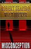 Misconception by Robert Shapiro (2002-06-04) - Robert Shapiro;Walt W. Becker