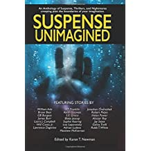 Suspense Unimagined: An Anthology of Suspense, Thrillers, and Nightmares