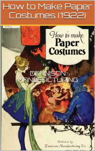 How to Make Paper Costumes (1922)     illus w/guide (English Edition)