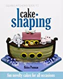 Squires Kitchen's Guide to Cake Shaping: Fun Novelty Cakes for All Occasions by Helen Penman (11-Mar-2011) Hardcover