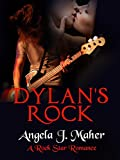 Front cover for the book Dylan's Rock: A Rock Star Romance by Angela J. Maher