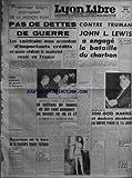 Telecharger Livres LYON LIBRE No 620 du 28 05 1946 PREMIER PLAN COMPLET DE LA MISSION BLUM PAS DE DETTES DE GUERRE LES AMERICAINS NOUS ACCORDENT D IMPORTANTS CREDITS ET NOUS CEDENT LE MATERIEL RESTE EN FRANCE UN REPAS DE 600 CALORIES 2500 CRIMINELS DE GUERRE EN ESPAGNE PAR M GIRAL NOUVELLE ALERTE A LA FAMINE 10 MILLIONS DE TONNES DE BLE VONT MANQUER AU MONDE EN 46 ET 47 LA CONFERENCE DE WASHINGTON DECIDE 1 CREATION D UN COMITE MONDIAL DU RAVITAILLEMENT 2 LE TAUX DE BRULAGE A 85 3 PAS DE (PDF,EPUB,MOBI) gratuits en Francaise