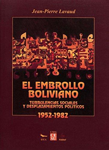 El embrollo boliviano: Turbulencias sociales y desplazamientos políticos, 1952-1982 (Travaux de l'IFÉA)
