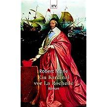 Ein Kardinal vor La Rochelle: Roman (Fortune de France, Band 11)