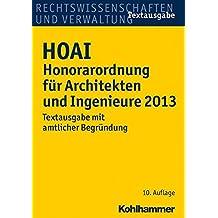 HOAI Honorarordnung für Architekten und Ingenieure 2013: Textausgabe mit amtlicher Begründung