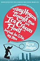 Tony Hogan Bought Me an Ice-cream Float Before He Stole My Ma (English Edition)
