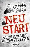 '.NEUSTART: Aus dem Leben eines Netzaktivisten' von Stephan Urbach
