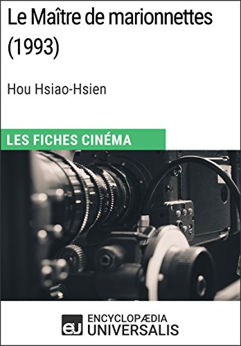 Le Maître de marionnettes de Hou Hsiao-Hsien: Les Fiches Cinéma d'Universalis