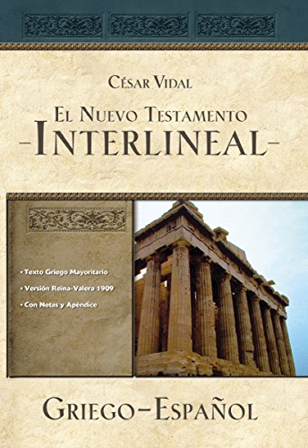 El Nuevo Testamento interlineal griego-español/The Greek-Spanish interlinear New Testament