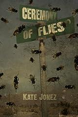 Ceremony of Flies by Kate Jonez (2015-05-09) Paperback