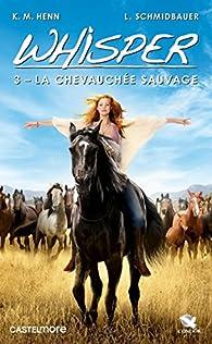 Whisper, tome 3 : La chevauchée sauvage par Lea Schmidbauer