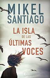 La isla de las últimas voces (Spanish Edition)