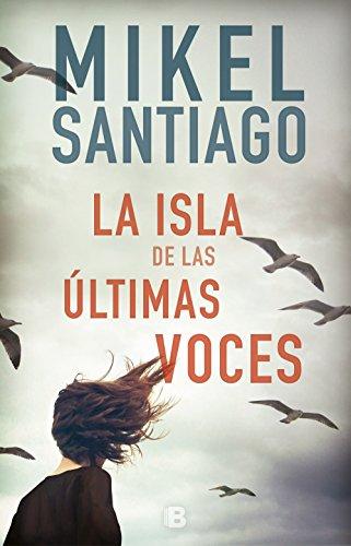 La isla de las últimas voces por Mikel Santiago