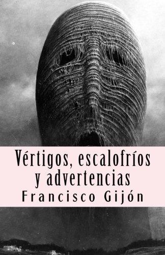Vertigos, escalofrios y advertencias por Francisco Gijon