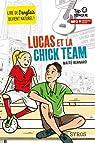 Lucas et la Chick Team par Bernard