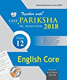 Together With CBSE Pariksha Pre-Board Papers for Class 12 English Core for 2018 Exam