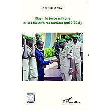 Niger : la junte militaire et ses dix affaires secrètes (2010-2011)