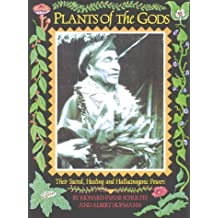 Plants of the Gods: Their Sacred Healing and Hallucinogenic Powers by Richard Evans Schultes (1992-10-22)