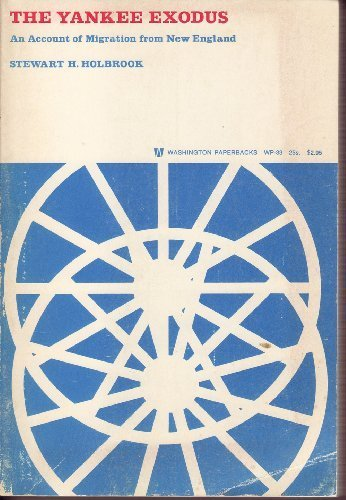 Yankee Exodus: An Account of Migration from New England (Washington Paperbacks)