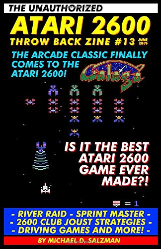 The Unauthorized Atari 2600 Throw Back Zine #13: Galaga, River Raid, Sprint  Master, Driving Games, And More!