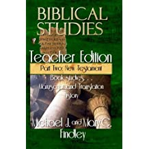 Biblical Studies Teacher Edition Part Two: New Testament