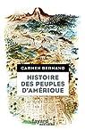 Histoire des peuples d'Amérique: Itinéraires historiques et symboliques des peuples originels des Amériques par Bernand