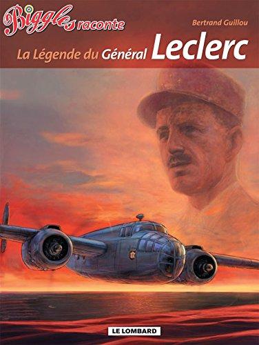 Biggles raconte. - tome 7 - Légende du Général Leclerc (La)