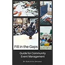 Fill in the Gaps: Guide to Community Event Management (English Edition)
