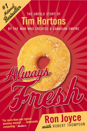 always-fresh-the-untold-story-of-tim-hortons-by-the-man-who-created-a-canadian-empire