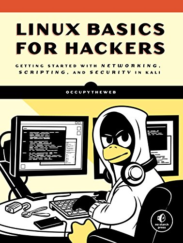 Linux Basics for Hackers: Getting Started with Networking, Scripting, and Security in Kali (English Edition) por OccupyTheWeb