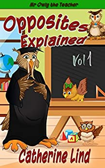 Catherine Lind - Opposites Explained: Vol. 1 (Mr Owly the Teacher)