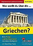 Was weißt du über ... die Griechen?: Das Frage- und Antwortspiel mit dem Drehpfeil