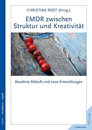 EMDR zwischen Struktur und Kreativität: Bewährte Abläufe und neue Entwicklungen -