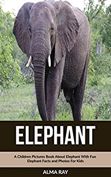 Elephant: A Children Pictures Book About Elephant With Fun Elephant Facts and Photos For Kids PDF Descargar