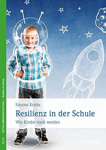Resilienz in der Schule: Wie Kinder stark werden
