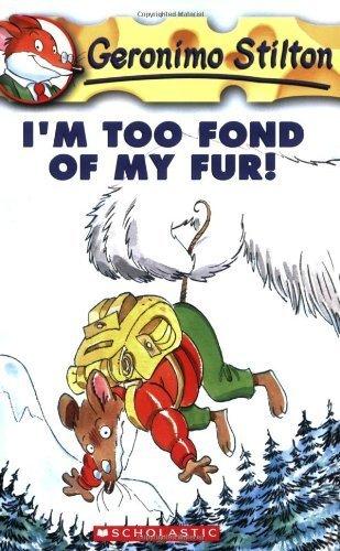 I'm Too Fond of My Fur! (Geronimo Stilton #4) by Stilton, Geronimo (2004) Paperback