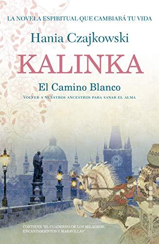 Kalinka: El Camino Blanco (Spanish Edition)