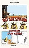 Telecharger Livres BD Western Histoire d un Genre (PDF,EPUB,MOBI) gratuits en Francaise