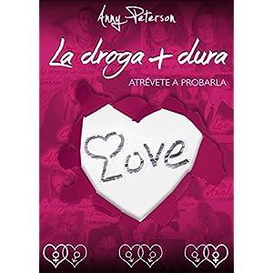 LA DROGA + DURA I: Atrévete a Probarla (BILOGÍA)