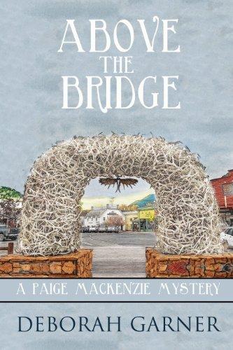 Above the Bridge by Deborah Garner